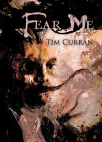 Fear Me (Delirium Novella Series) - Tim Curran