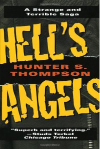 Hell's Angels: A Strange and Terrible Saga - Hunter S. Thompson