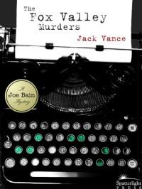 The Fox Valley Murders (Joe Bain, #1) - Jack Vance