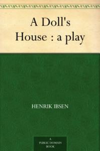 A Doll's House : a play - Henrik Ibsen