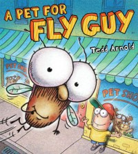 A Pet for Fly Guy - Tedd Arnold
