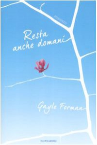 Resta anche domani - Gayle Forman