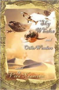 Sky Whales and Other Wonders - Vera Nazarian