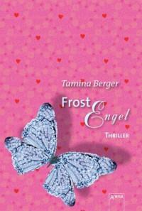 Frostengel: Die Arena Thriller (German Edition) - Tamina Berger