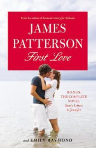 First Love - James Patterson, Sasha Illingworth, Emily Raymond