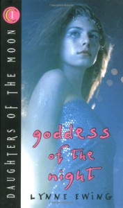Goddess of the Night (Daughters of the Moon 1) - Lynne Ewing