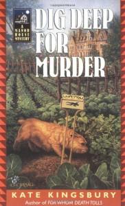 Dig Deep for Murder - Kate Kingsbury