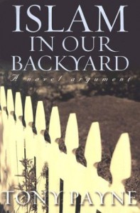Islam in Our Backyard: A Novel Argument - Tony Payne