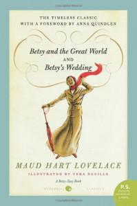 Betsy and the Great World & Betsy's Wedding - Maud Hart Lovelace, Vera Neville