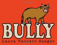 Bully - Laura Vaccaro Seeger