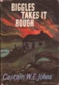Biggles Takes it Rough - W.E. Johns