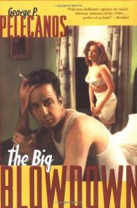 The Big Blowdown - George Pelecanos