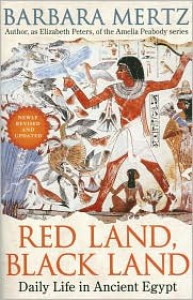 Red Land, Black Land: Daily Life in Ancient Egypt - Barbara Mertz