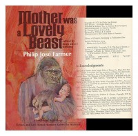Mother Was a Lovely Beast: A Feral Man Anthology, Fiction and Fact about Humans Raised by Animals - Philip José Farmer