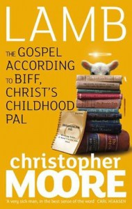 Lamb: The Gospel According to Biff, Christ's Childhood Pal - Christopher Moore