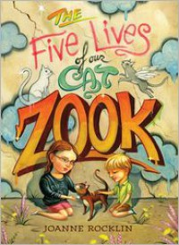 The Five Lives of Our Cat Zook - Joanne Rocklin