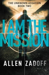 I Am the Mission (The Unknown Assassin) - Allen Zadoff