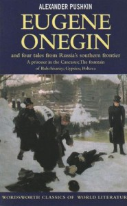 Eugene Onegin & Four Tales from Russia's Souther Frontier: A Prisoner in the Caucasus; The Fountain of Bahchisaray; Gypsies; Poltava - Alexander Pushkin