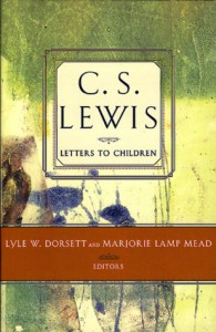 Letters to Children - C.S. Lewis, Douglas H. Gresham, Lyle W. Dorsett, Marjorie Lamp Mead