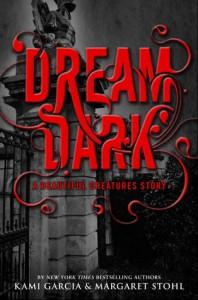 Dream Dark - Kami Garcia, Margaret Stohl