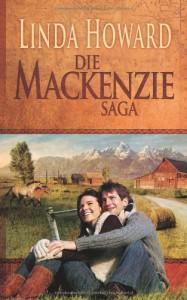 Die MacKenzie Saga: 1. Das Land der MacKenzies 2. Das Geheimnis der MacKenzies 3. Die Ehre der MacKenzies 4. Der Traum der MacKenzies 5. Das Spiel der MacKenzies - Linda Howard