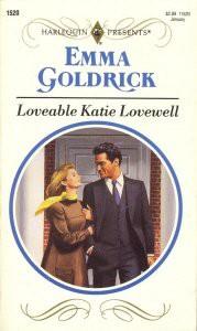 Loveable Katie Lovewell (Harlequin Presents, No. 1520) - Emma Goldrick