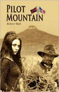 Pilot Mountain - Robert Wall