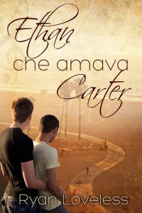 Ethan che amava Carter - Ryan Loveless, Claudia Milani