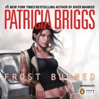 Frost Burned  - Patricia Briggs, Lorelei King