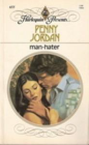 Man-Hater (Harlequin Presents # 655) - Penny Jordan