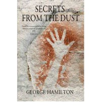 Secrets From The Dust - George  Hamilton
