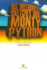 Os Melhores Sketches dos Monty Python - Nuno Markl, Monty Python