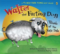 Walter the Farting Dog: Trouble At the Yard Sale - William Kotzwinkle, Glenn Murray, Audrey Coleman