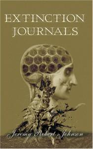 Extinction Journals - Jeremy Robert Johnson