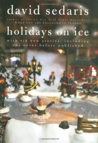 Holidays on Ice - David Sedaris