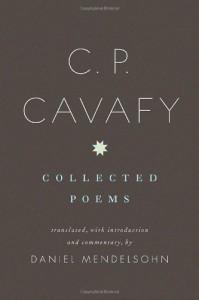 C. P. Cavafy: Collected Poems - C.P. Cavafy, Daniel Mendelsohn