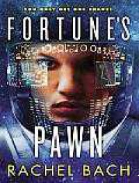 Fortune's Pawn - Emily Durante, Rachel Bach