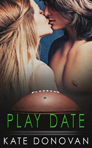 Play Date (Play Makers Book 3) - Kate Donovan