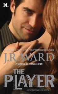 The Player  - Jessica Bird, J.R. Ward