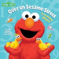 Over on Sesame Street (Sesame Street): A Counting Rhyme - Tom Brannon, Naomi Kleinberg