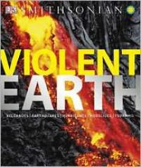 Violent Earth - Robert Dinwiddie, Simon Lamb, Ross Reynolds, The Smithsonian Institute