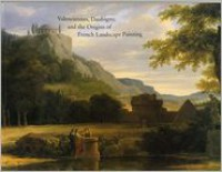 Valenciennes, Daubigny, and the Origins of French Landscape Painting - Michael Marlais, John Varriano, Wendy M. Watson