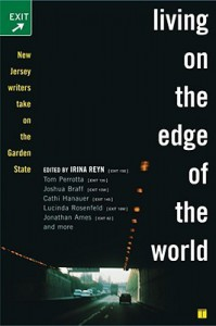 Living on the Edge of the World: New Jersey Writers Take On the Garden State - Irina Reyn