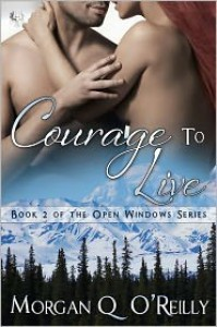 Courage to Live - Morgan Q. O'Reilly