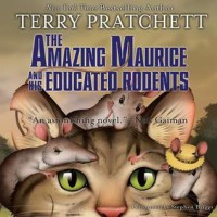 The Amazing Maurice and His Educated Rodents (Audio) - Terry Pratchett, Stephen Briggs