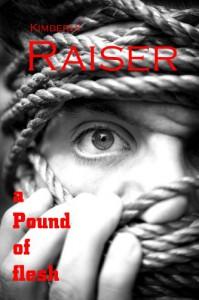 a Pound of Flesh - Kimberly Raiser