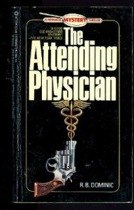 The Attending Physician - R.B. Dominic