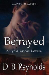 Betrayed: A Cyn & Raphael Novella - D.B. Reynolds