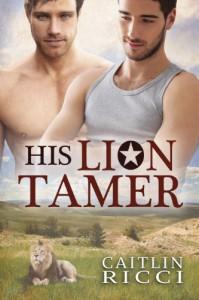 His Lion Tamer - Caitlin Ricci