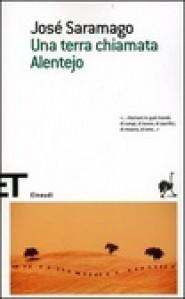 Una terra chiamata Alentejo - José Saramago, Rita Desti